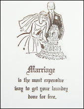Load image into Gallery viewer, Marriage is the most expensive way to get your laundry done for free. Greeting Card