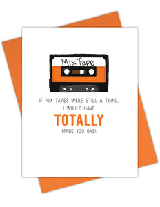 If Mix Tapes Were Still A Thing, I Would Have Totally Made You One!