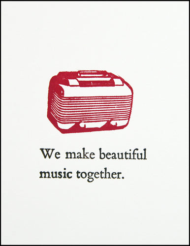 We make beautiful music together.