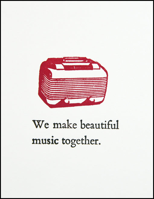 We make beautiful music together,