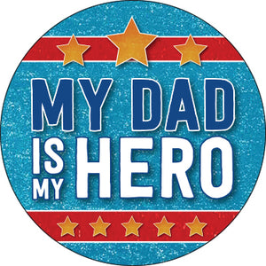My Dad Is My Hero Button