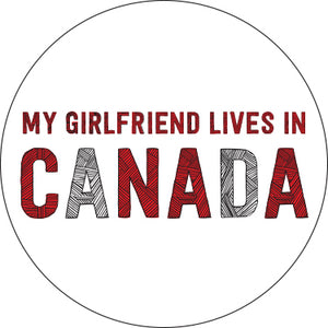 My Girlfriend Lives In Canada Button