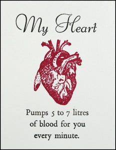 My Heart Pumps 5 to 7 litres of blood for you every minute. Greeting Card