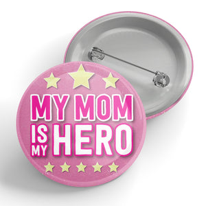 My Mom Is My Hero Button