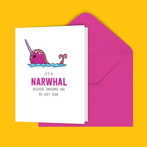 It's A Narwhal Because, Unicorns Are So Last Year Greeting Card