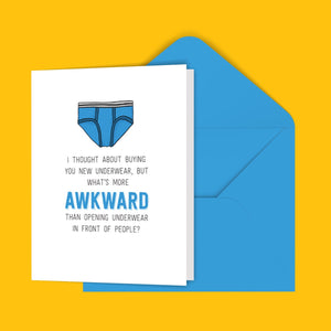 I Thought About Buying You Underwear...Greeting Card