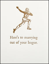 Load image into Gallery viewer, Here's to marrying out of your league. Greeting Card