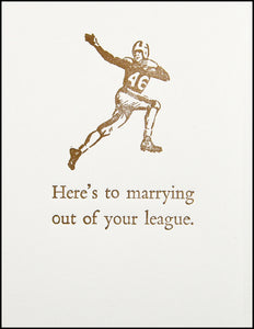 Here's to marrying out of your league. Greeting Card
