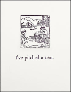 I've pitched a tent.