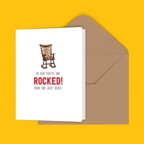 In Our Youth We Rocked! Now We Just Rock. Greeting Card