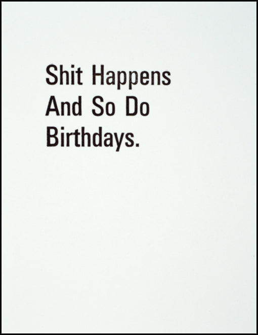 Sh@t Happens And So Do Birthdays.