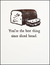 Load image into Gallery viewer, You're the best thing since sliced bread. Greeting Card