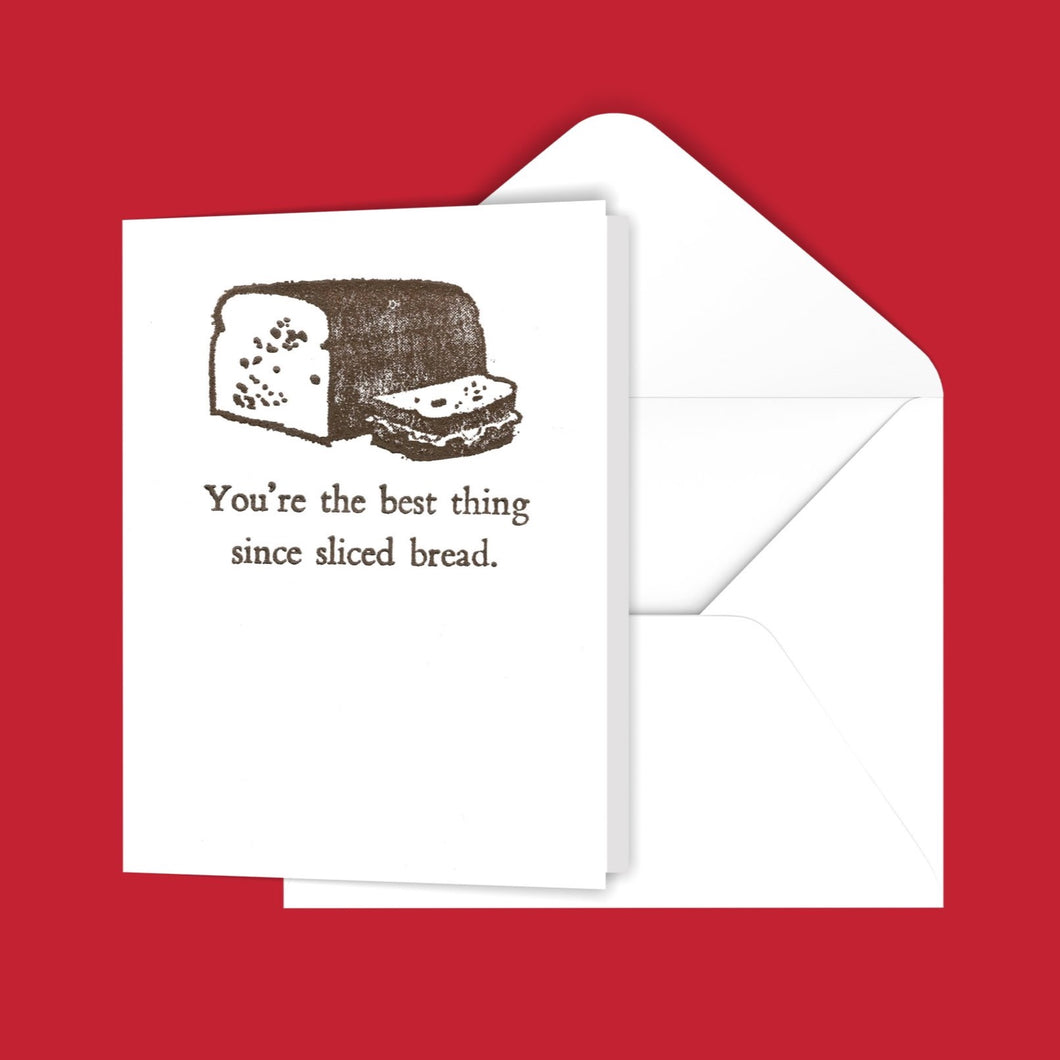 You're the best thing since sliced bread. Greeting Card