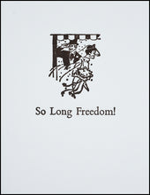 Load image into Gallery viewer, So Long Freedom! Greeting Card