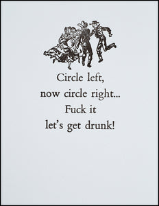 Circle left, now circle right...F@#k it let's get drunk!