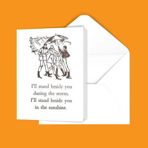 I'll stand beside you during the storm... Greeting Card