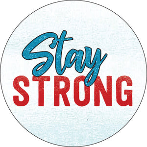 Stay Strong Button