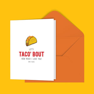 Let's Taco' bout How Much I Love You! Greeting Card