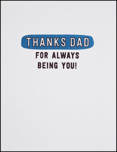 Thanks Dad For Always Being You!