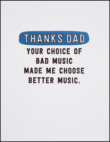 Thanks Dad Your Choice of Bad Music Made Me Choose Better Music