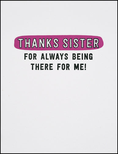 Thanks Sister For Always Being There For Me!
