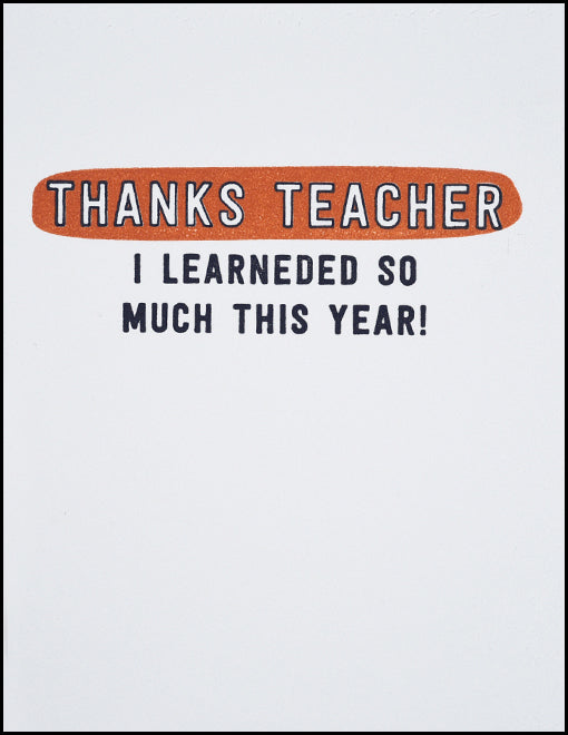 Thanks Teacher I Learneded So Much This Year