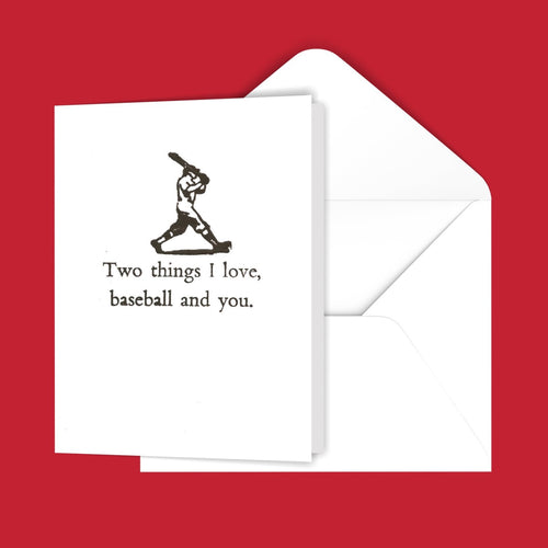 Two things I love, baseball and you Greeting Card