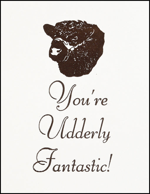 You're Udderly Fantastic!