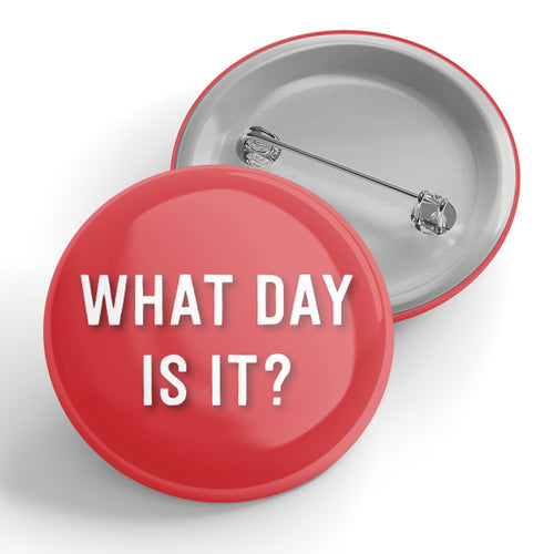 What Day Is It? Button