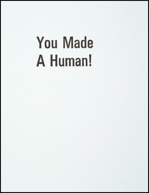 You Made A Human!