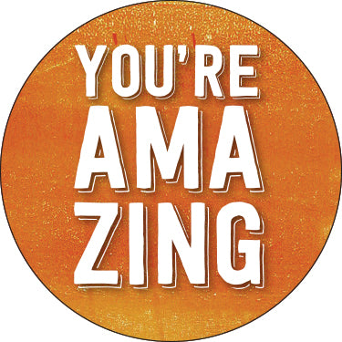 You're Amazing Button