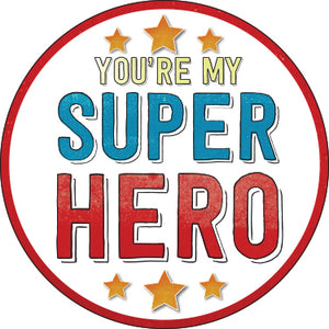 You're My Super Hero Button