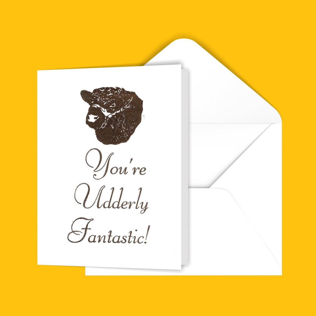 You're Udderly Fantastic! Greeting Card