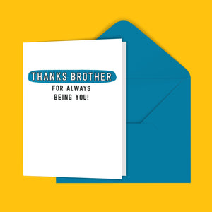Thanks Brother For Always Being You Greeting Card