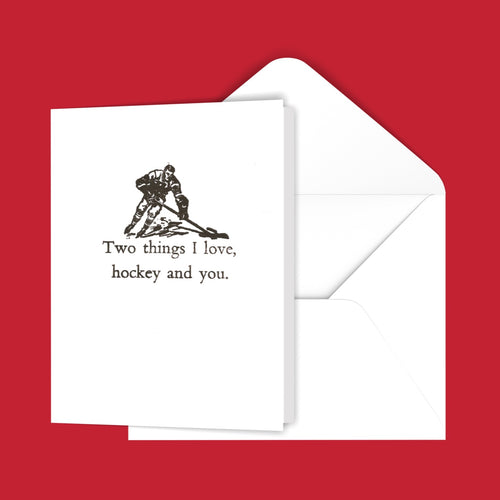 Two things I love, hockey and you. Greeting card