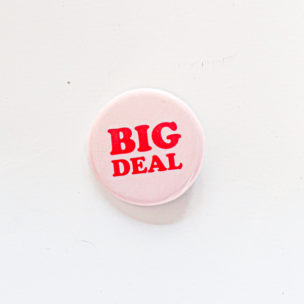 Big Deal, Button - SoCal Threads Boutique