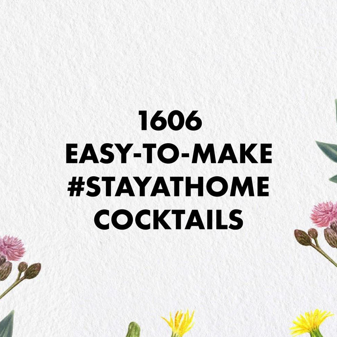 1606 #StayAtHome Cocktail Recipes