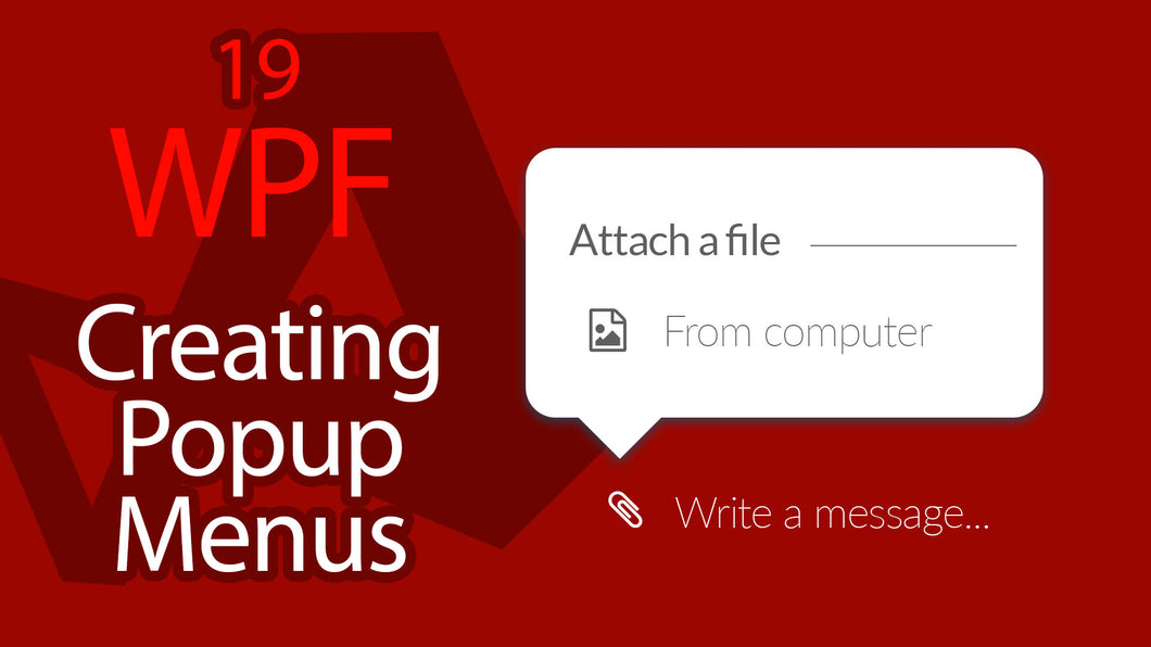 C# WPF UI Tutorials: 19 - Creating Popup Menus
