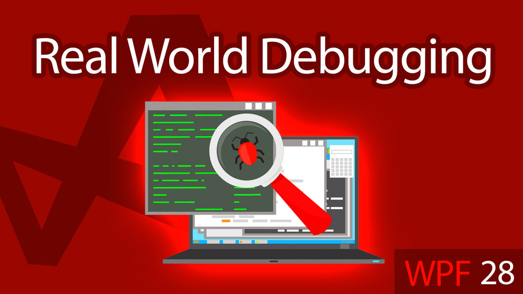 C# WPF UI Tutorials: 28 - Real World Debugging Application
