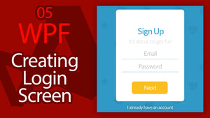 C# WPF UI Tutorials: 05 - Creating Login Form Sign Up Screen