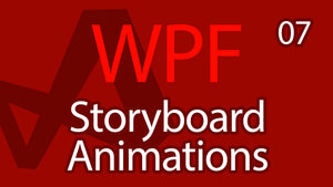 C# WPF UI Tutorials: 07 - Storyboard Animations