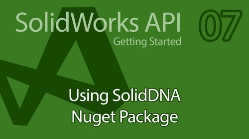 C# SolidWorks API Tutorial - 07 SolidDNA using NuGet Package