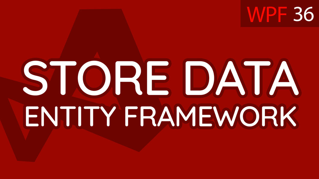 C# WPF UI Tutorials: 36 - Store Data in Entity Framework Database
