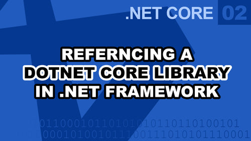 .Net Core - How to reference .Net Core class library in .Net Framework