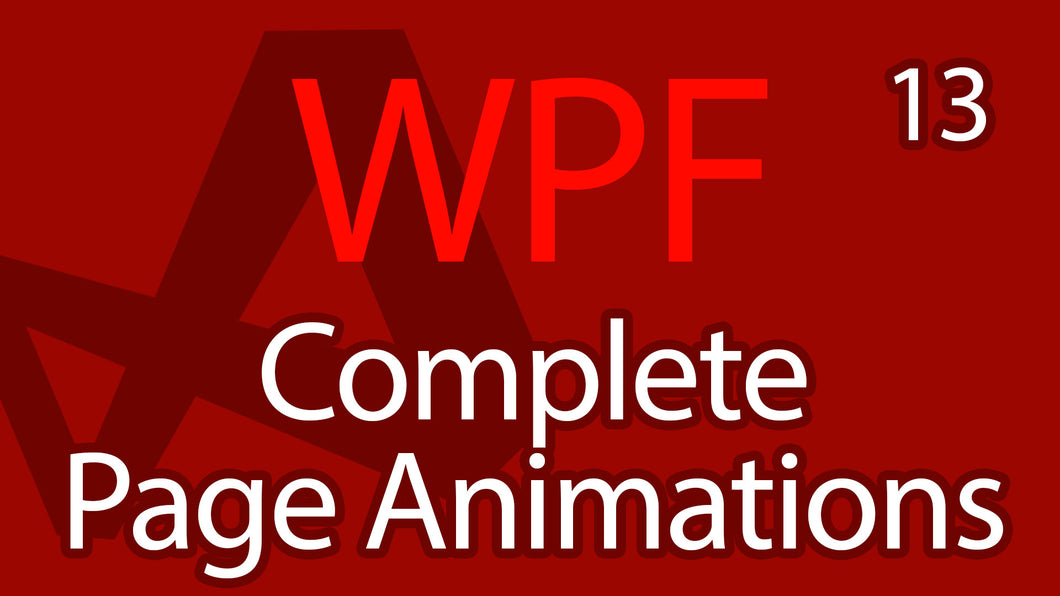 C# WPF UI Tutorials: 13 - Complete Page Animation