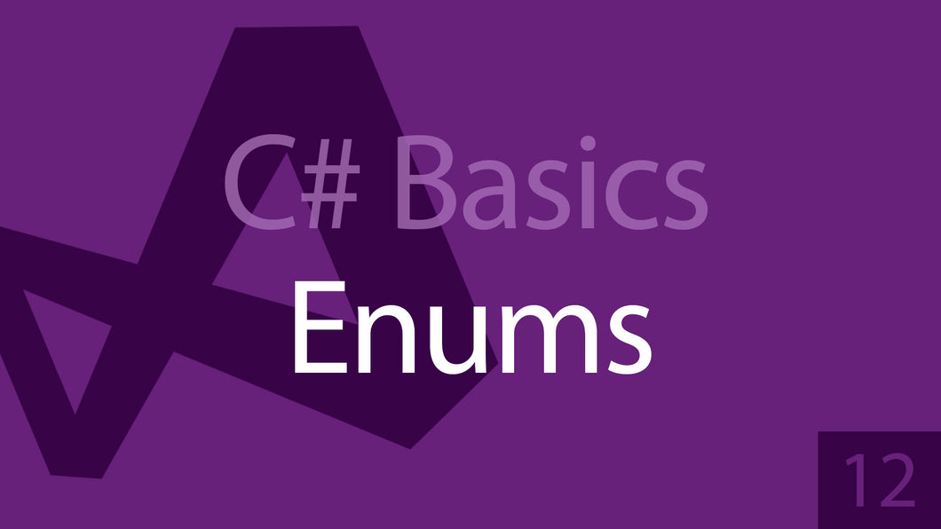 C# Beginners: 12 - Enums, What are they?
