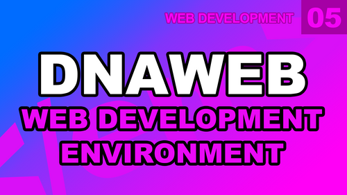 Web Development: 05 - Web Development Environment Setup with DnaWeb Live Server