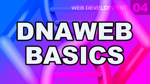 Web Development: 04 - DnaWeb Basics Beginners Tutorial AngelSix