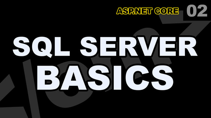 ASP.Net Core: 02 - SQL Server Basics Learn Transact-SQL Management Studio