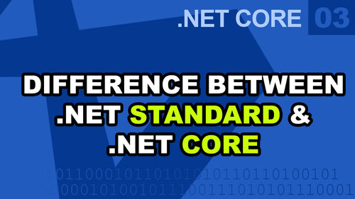 .Net Core - Difference between .Net Standard and .Net Core